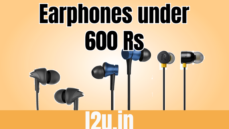 Best Earphones Under 600 Rs