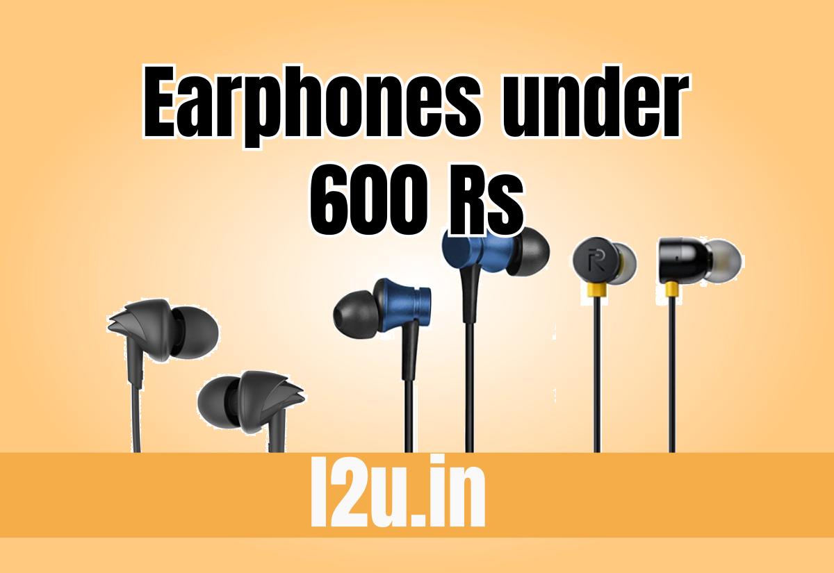 Best Earphones Under 600 Rs
